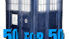 Announcing 50 for 50 … The 50 Greatest Stories in Doctor Who History